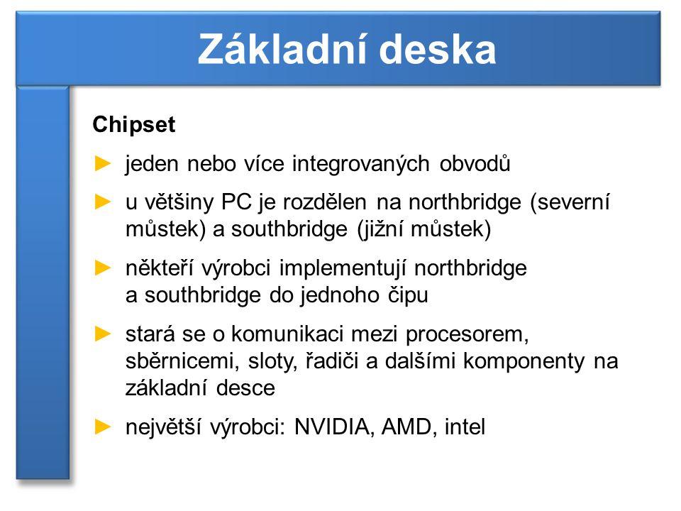 Základní deska Chipset jeden nebo více integrovaných obvodů