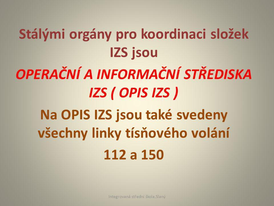 Stálými orgány pro koordinaci složek IZS jsou