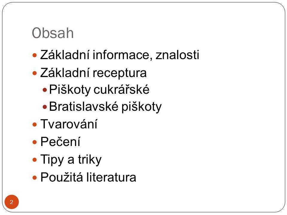 Obsah Základní informace, znalosti Základní receptura