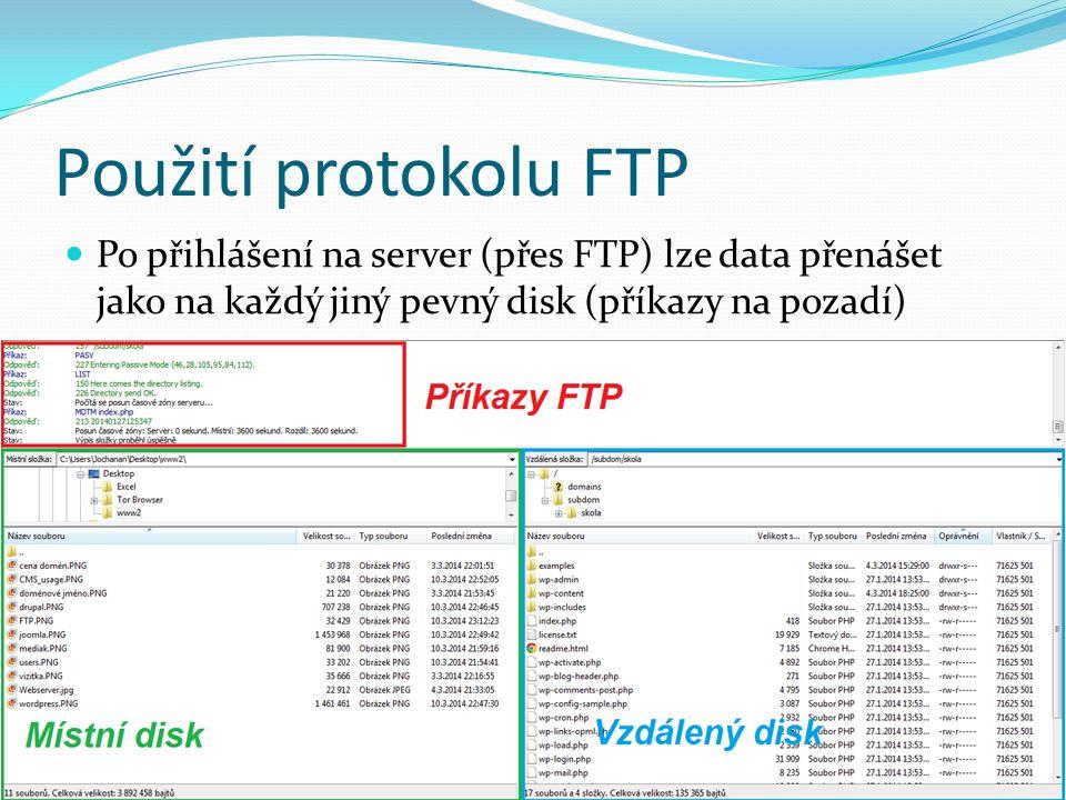 Použití protokolu FTP Po přihlášení na server (přes FTP) lze data přenášet jako na každý jiný pevný disk (příkazy na pozadí)