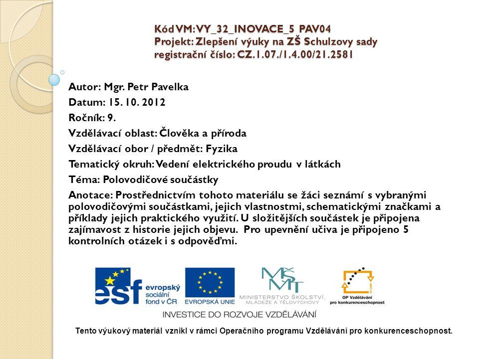 Autor: Mgr. Petr Pavelka Datum: 15. 10. 2012 Ročník: 9.