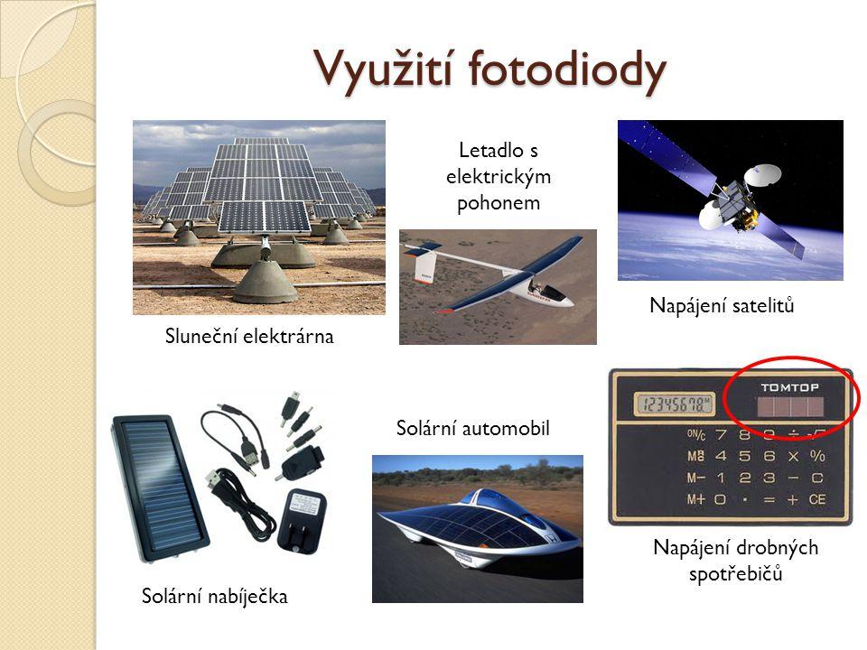 Využití fotodiody Letadlo s elektrickým pohonem Napájení satelitů
