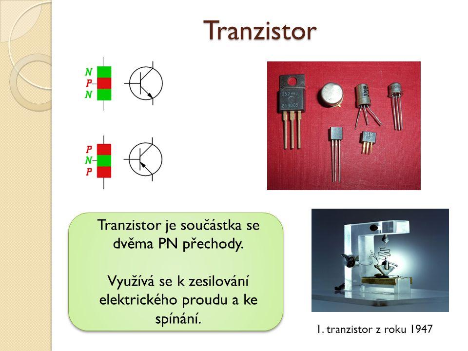 Tranzistor Tranzistor je součástka se dvěma PN přechody.