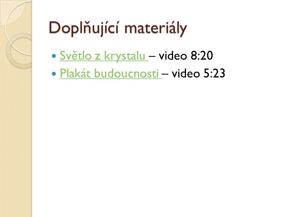 Doplňující materiály Světlo z krystalu – video 8:20