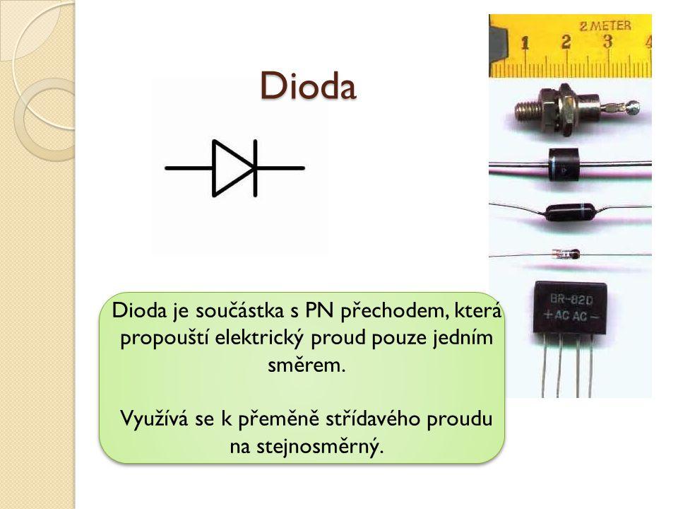 Využívá se k přeměně střídavého proudu na stejnosměrný.