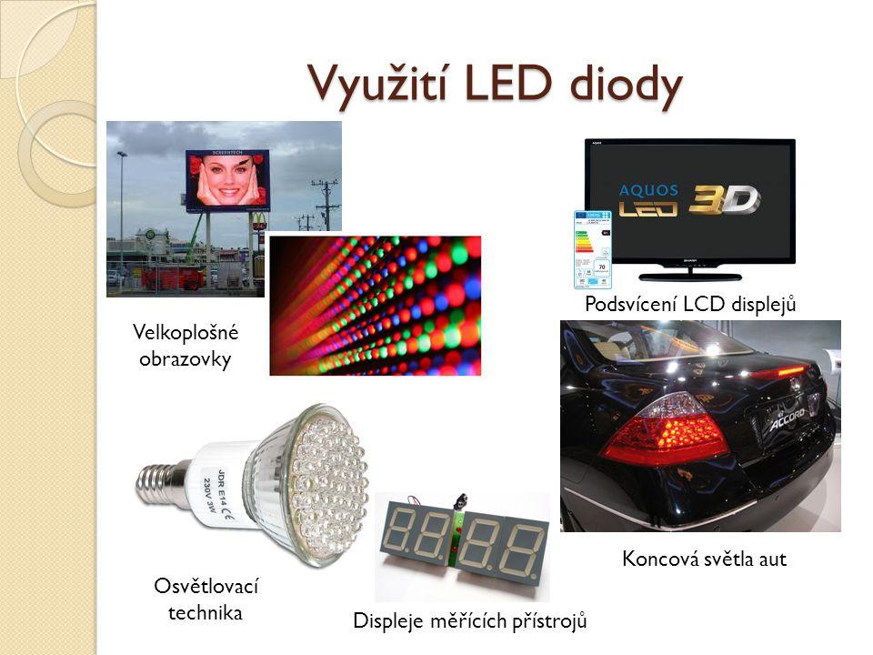 Využití LED diody Podsvícení LCD displejů Velkoplošné obrazovky