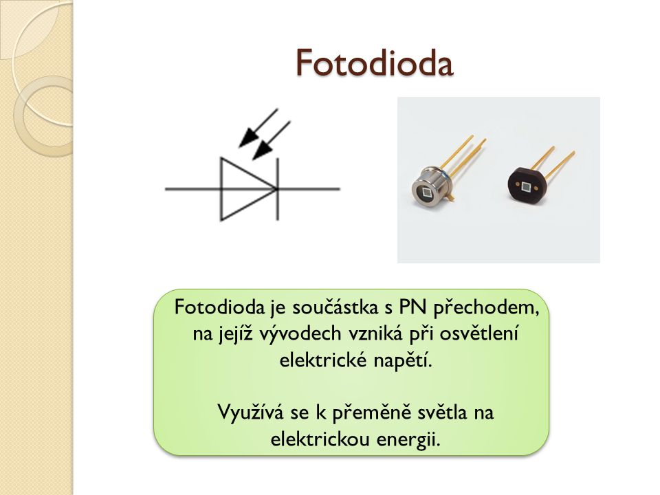 Využívá se k přeměně světla na elektrickou energii.