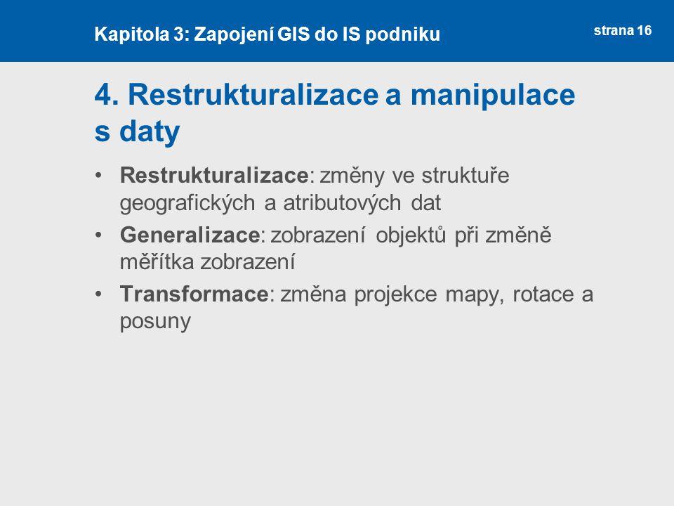 4. Restrukturalizace a manipulace s daty