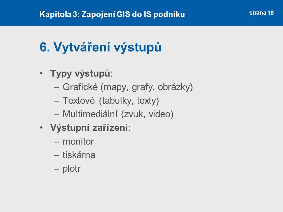 6. Vytváření výstupů Typy výstupů: Grafické (mapy, grafy, obrázky)