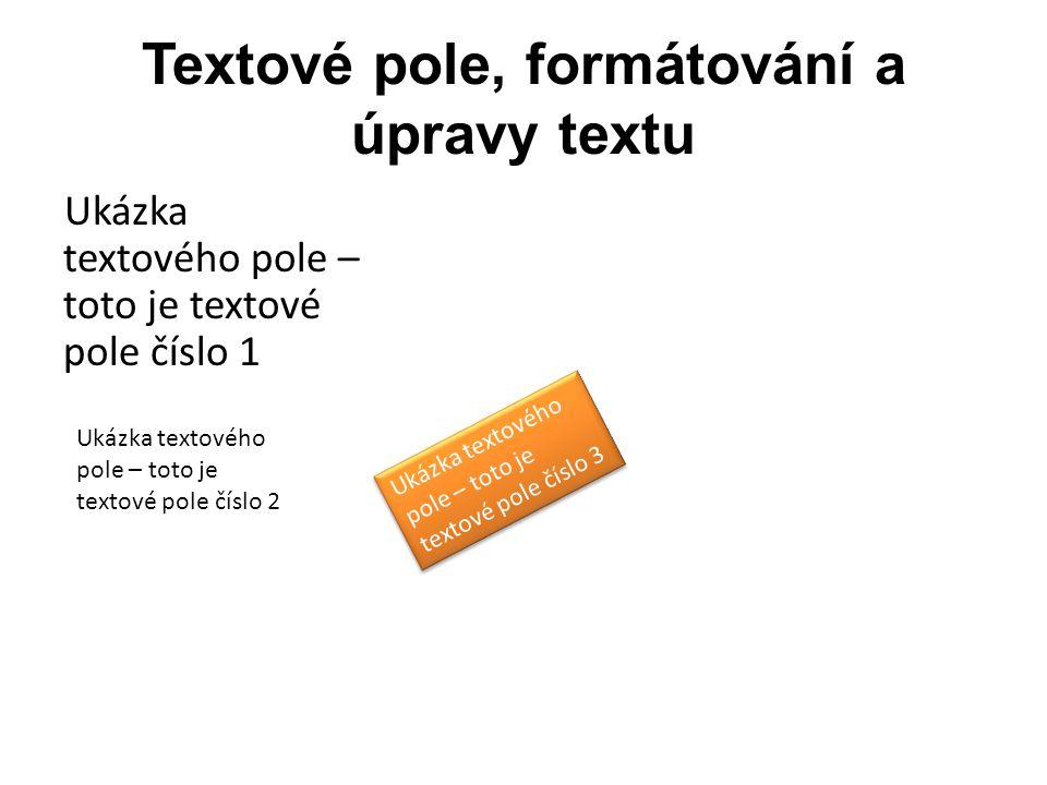 Textové pole, formátování a úpravy textu
