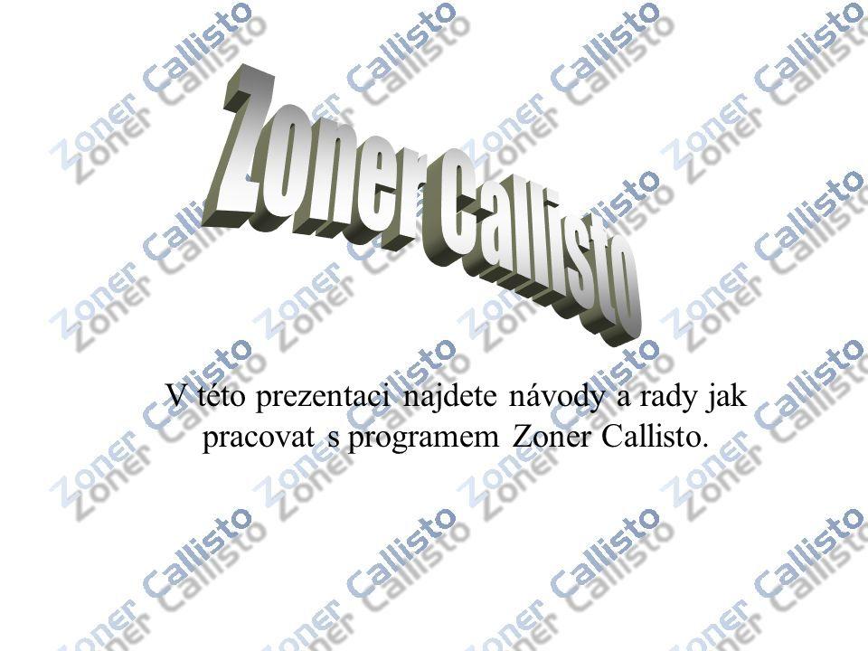 Zoner Callisto V této prezentaci najdete návody a rady jak pracovat s programem Zoner Callisto.