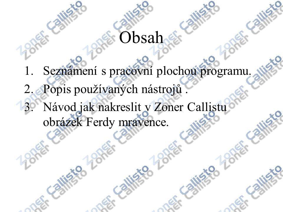 Obsah Seznámení s pracovní plochou programu.