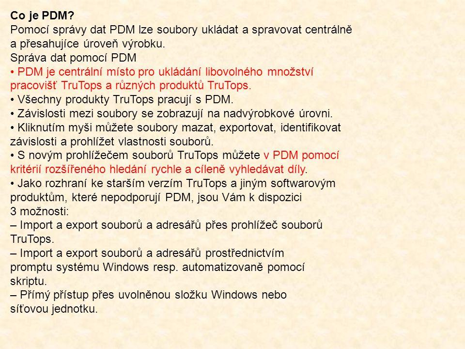 Co je PDM Pomocí správy dat PDM lze soubory ukládat a spravovat centrálně. a přesahujíce úroveň výrobku.