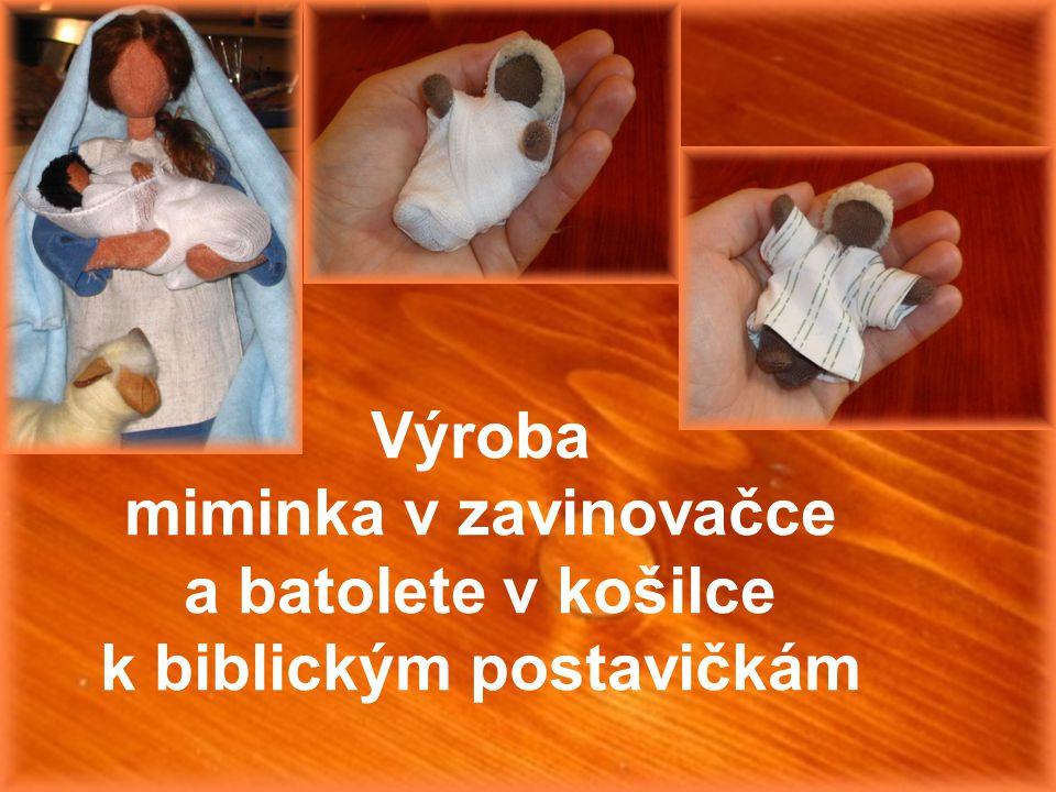 Výroba miminka v zavinovačce a batolete v košilce k biblickým postavičkám