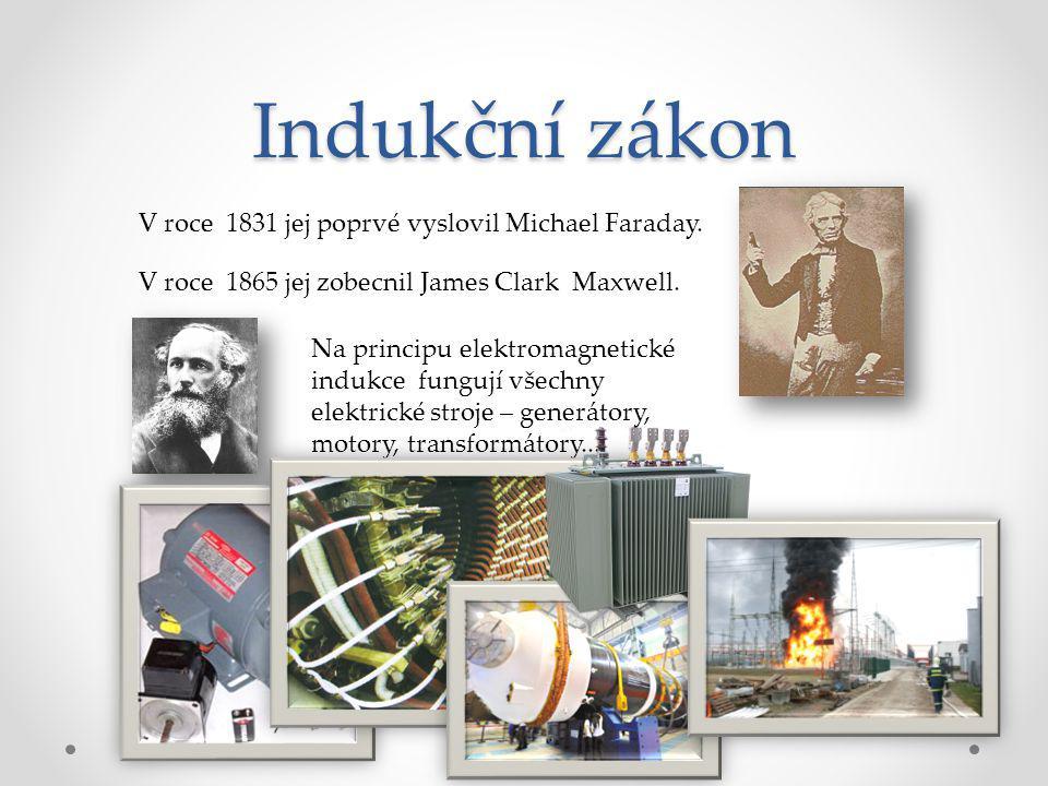 Indukční zákon V roce 1831 jej poprvé vyslovil Michael Faraday.