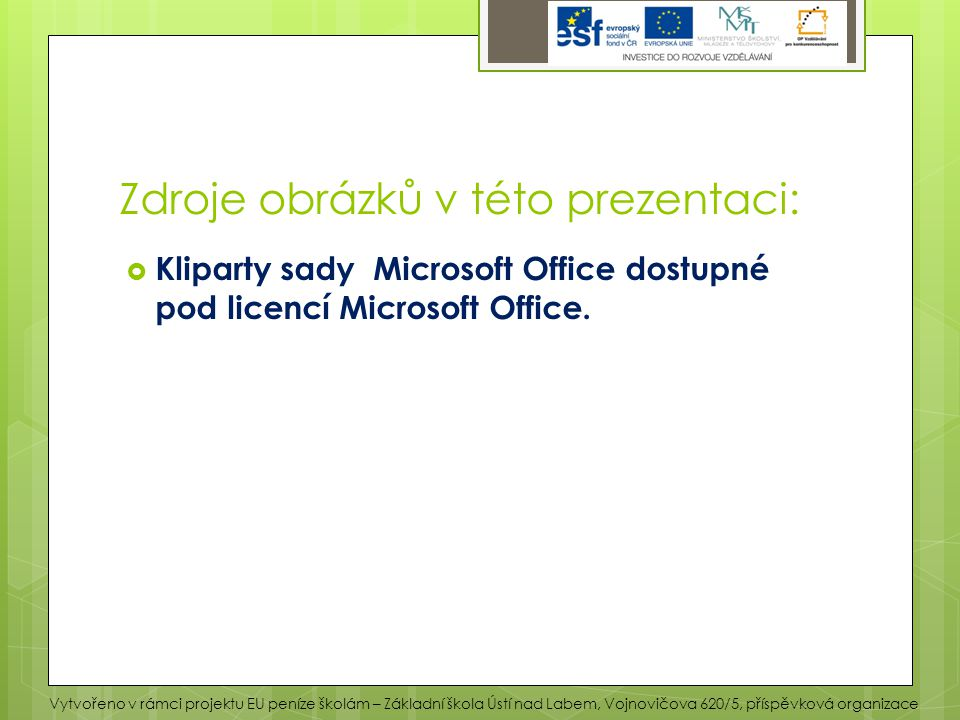 Zdroje obrázků v této prezentaci: