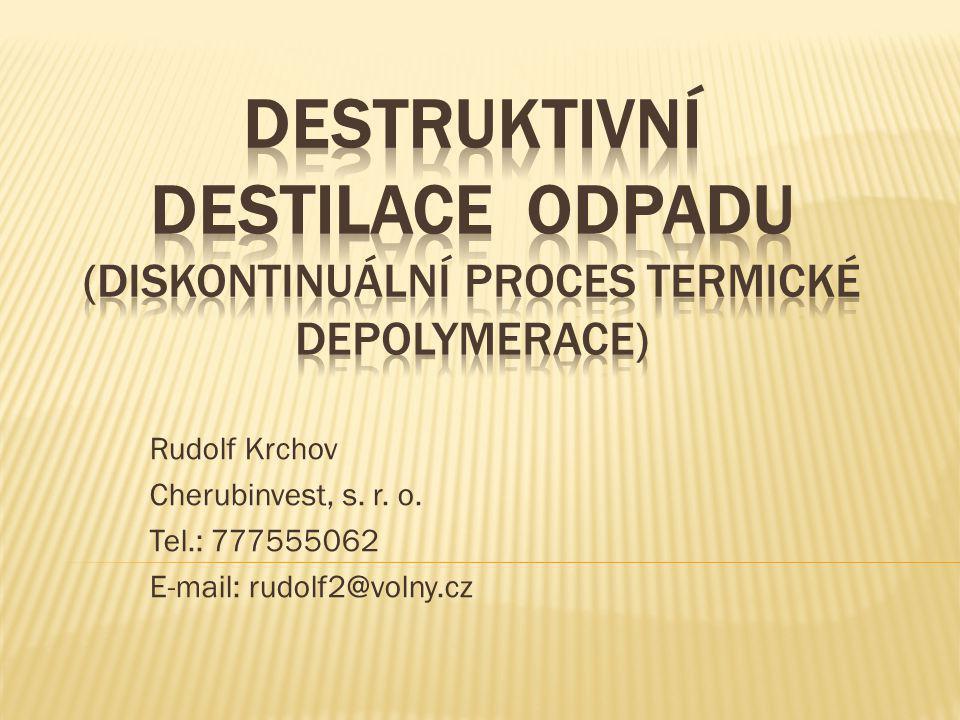 DESTRUKTIVNÍ DESTILACE odpadu (diskontinuální proces termické Depolymerace)