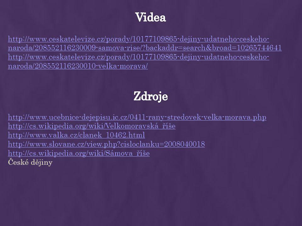 Videa http://www.ceskatelevize.cz/porady/10177109865-dejiny-udatneho-ceskeho-naroda/208552116230009-samova-rise/ backaddr=search&broad=10265744641.