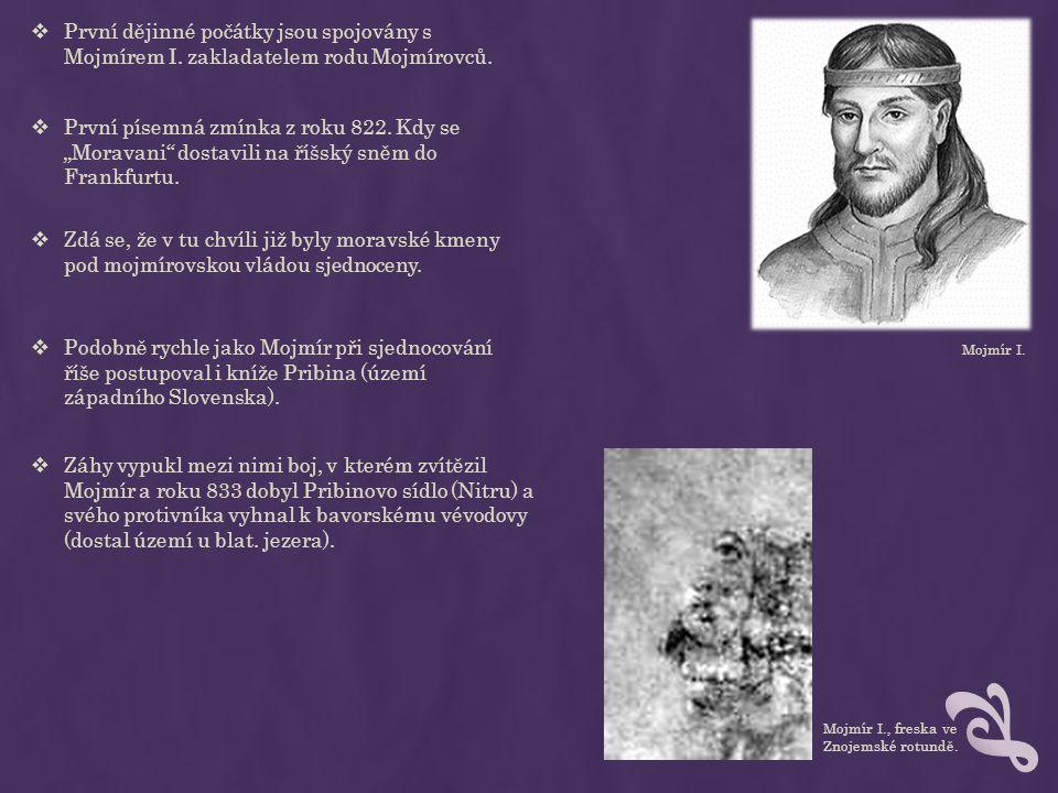 První dějinné počátky jsou spojovány s Mojmírem I