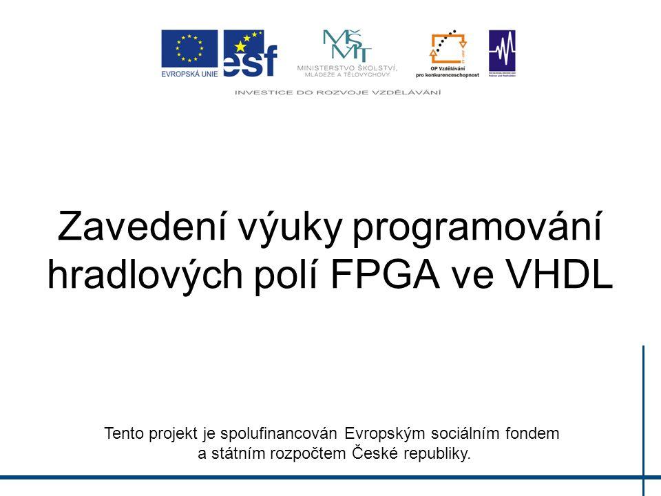 Zavedení výuky programování hradlových polí FPGA ve VHDL