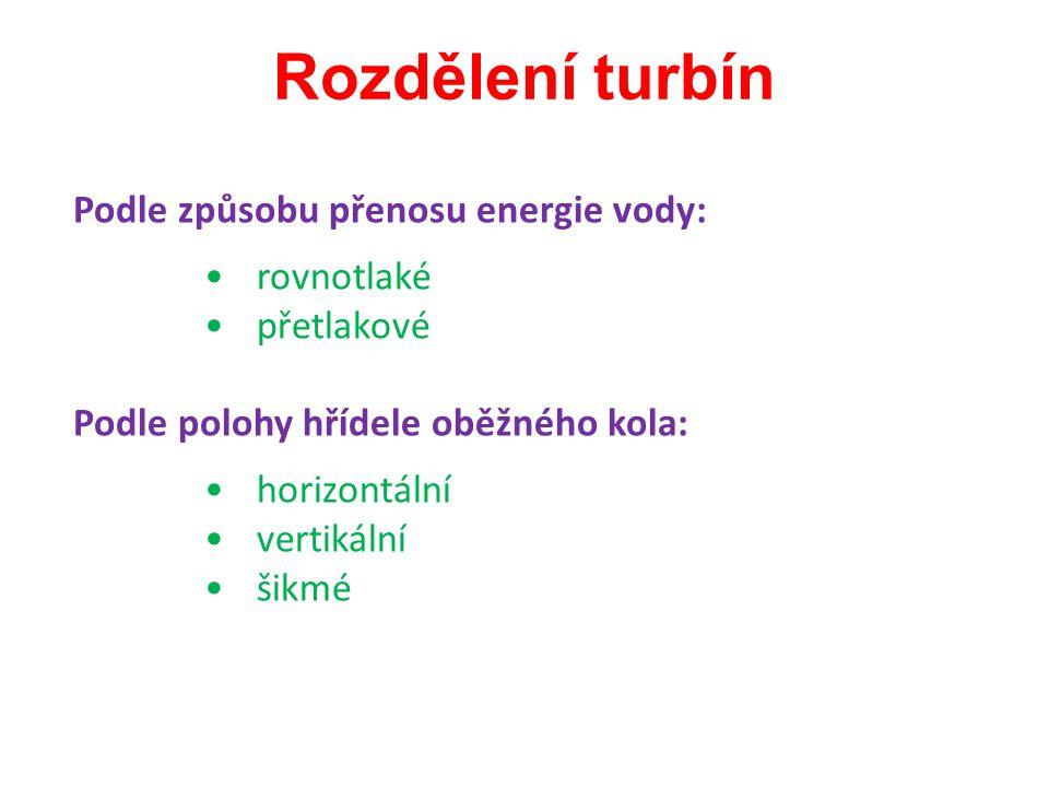 Rozdělení turbín Podle způsobu přenosu energie vody: rovnotlaké