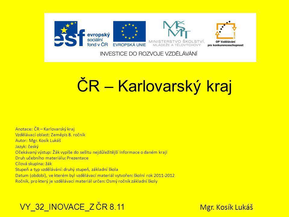 ČR – Karlovarský kraj VY_32_INOVACE_Z ČR 8.11 Mgr. Kosík Lukáš