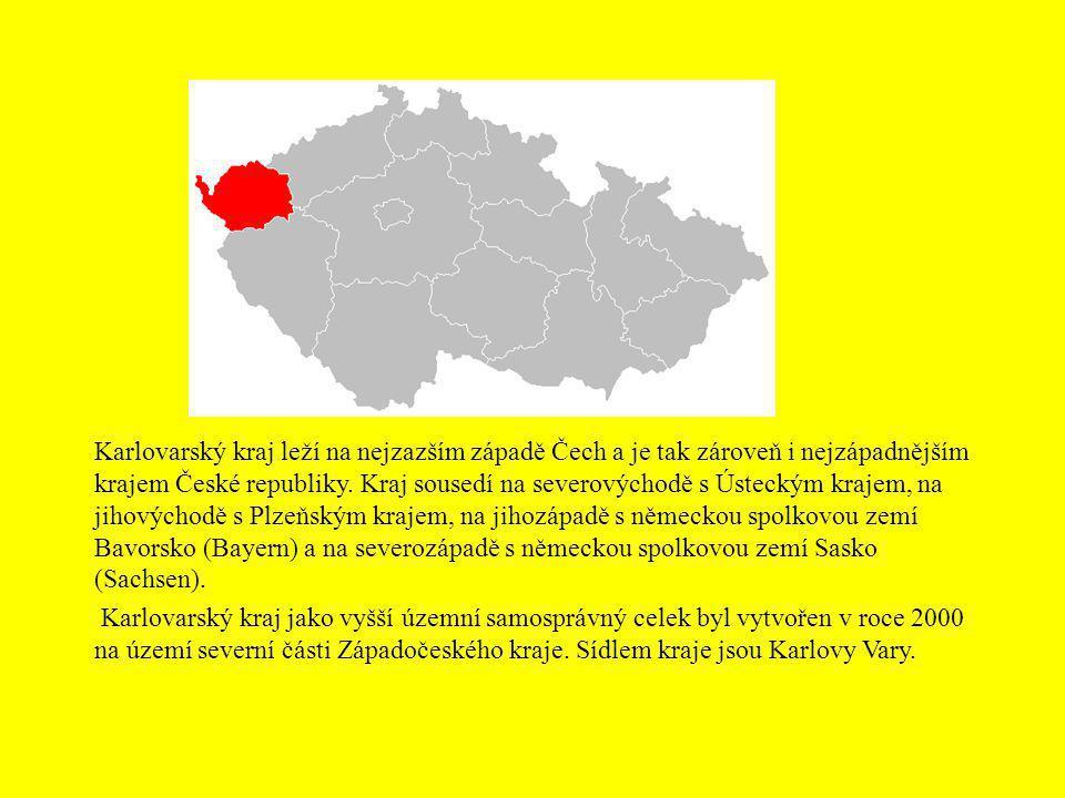 Karlovarský kraj leží na nejzazším západě Čech a je tak zároveň i nejzápadnějším krajem České republiky. Kraj sousedí na severovýchodě s Ústeckým krajem, na jihovýchodě s Plzeňským krajem, na jihozápadě s německou spolkovou zemí Bavorsko (Bayern) a na severozápadě s německou spolkovou zemí Sasko (Sachsen).