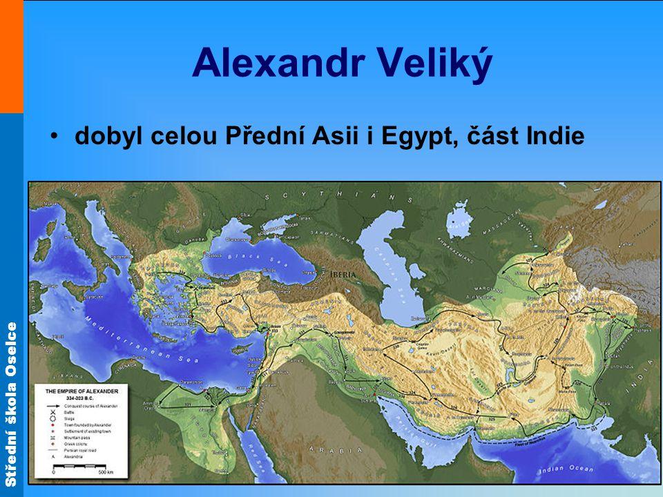 Alexandr Veliký dobyl celou Přední Asii i Egypt, část Indie