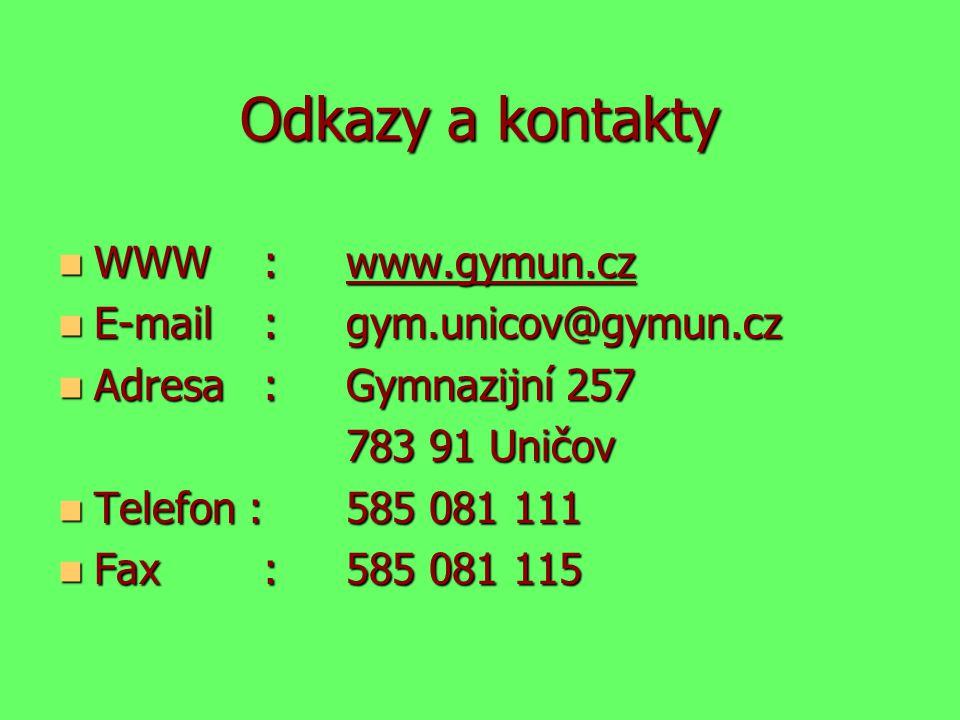 Odkazy a kontakty WWW : www.gymun.cz E-mail : gym.unicov@gymun.cz