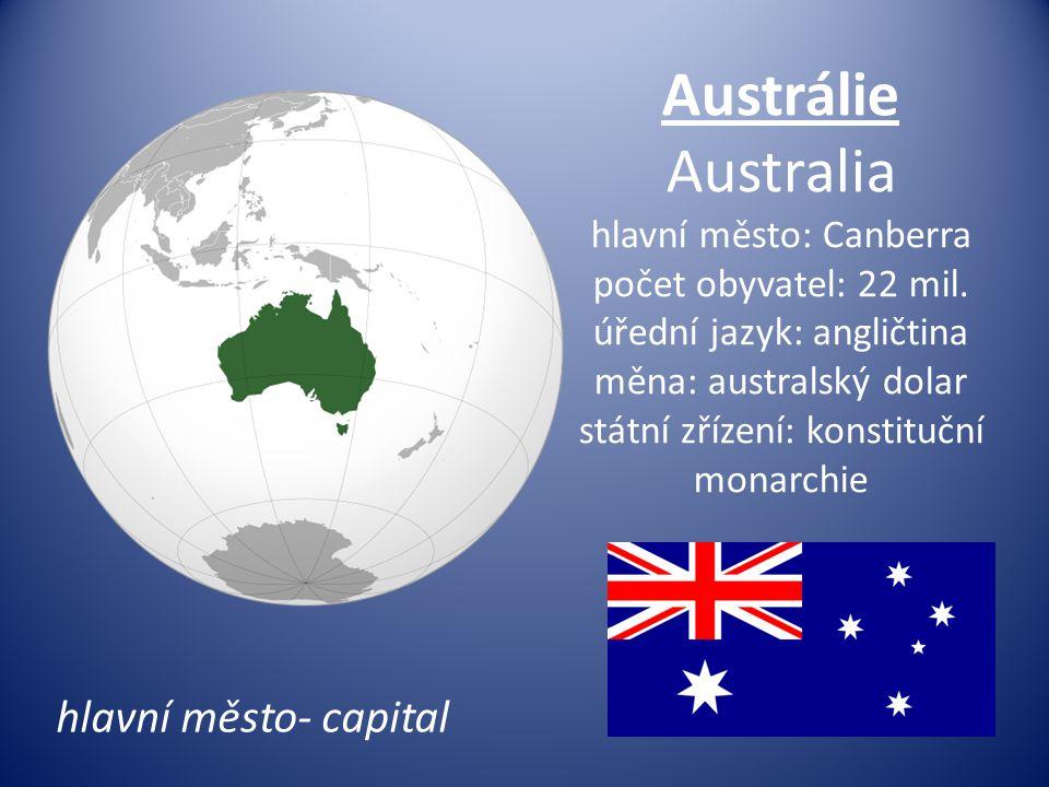 Austrálie Australia hlavní město: Canberra počet obyvatel: 22 mil