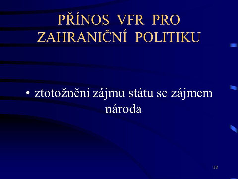 PŘÍNOS VFR PRO ZAHRANIČNÍ POLITIKU