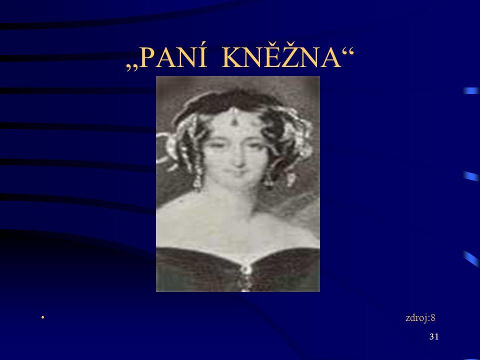 """""""PANÍ KNĚŽNA zdroj:8"""