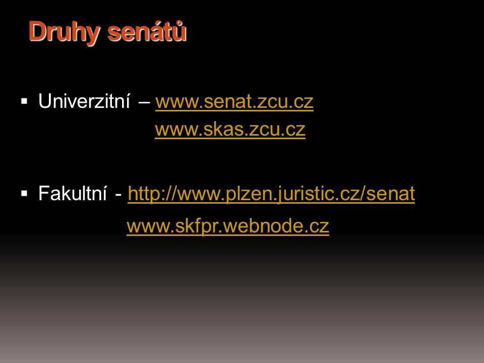Druhy senátů Univerzitní – www.senat.zcu.cz www.skas.zcu.cz