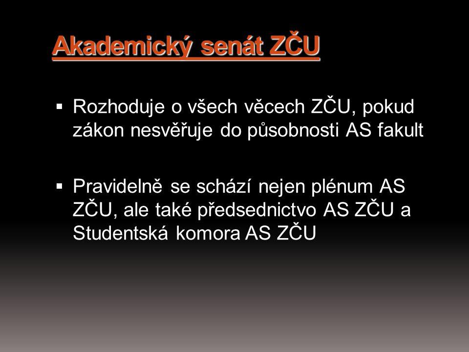 Akademický senát ZČU Rozhoduje o všech věcech ZČU, pokud zákon nesvěřuje do působnosti AS fakult.