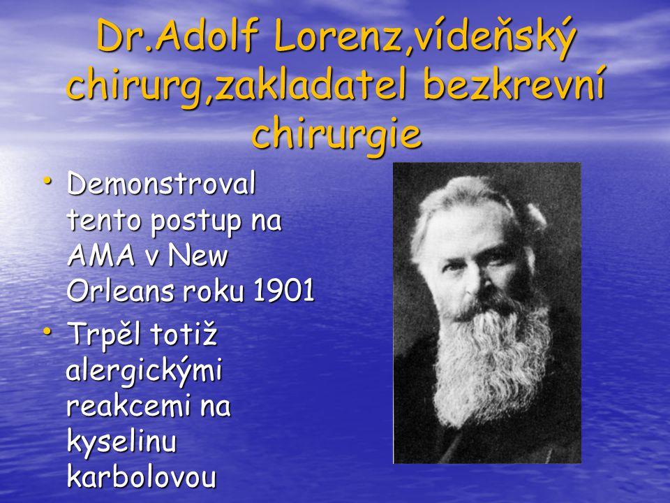 Dr.Adolf Lorenz,vídeňský chirurg,zakladatel bezkrevní chirurgie