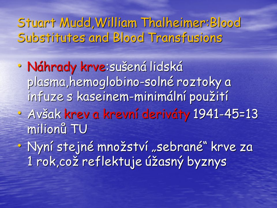 Stuart Mudd,William Thalheimer:Blood Substitutes and Blood Transfusions