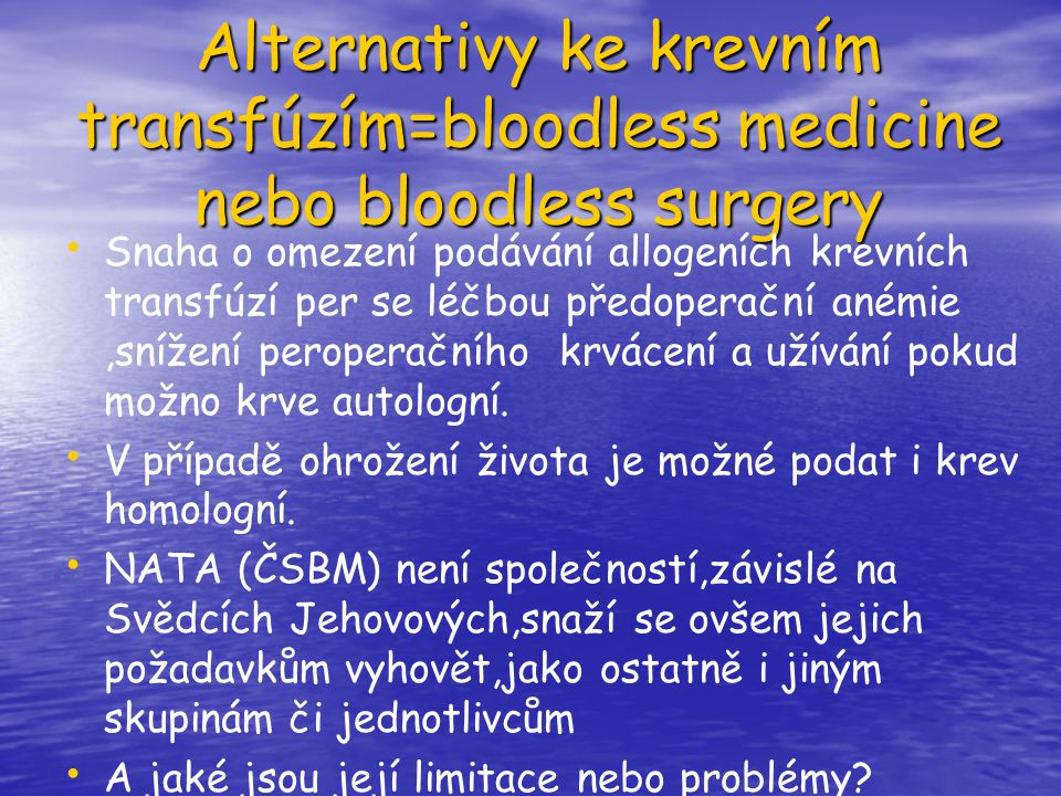 Alternativy ke krevním transfúzím=bloodless medicine nebo bloodless surgery
