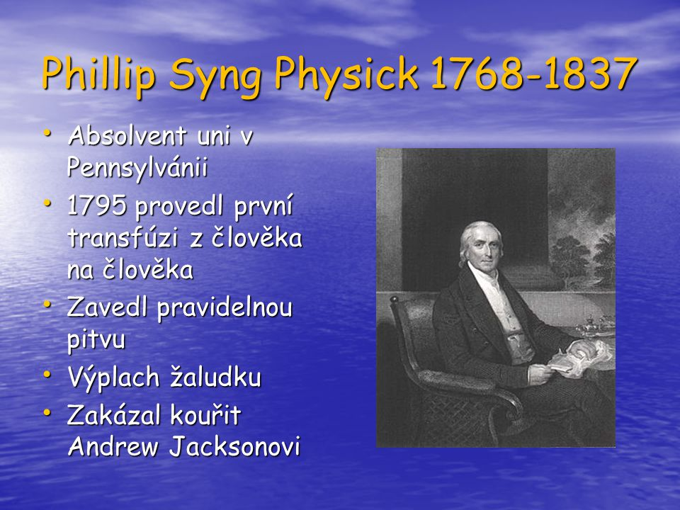 Phillip Syng Physick 1768-1837 Absolvent uni v Pennsylvánii