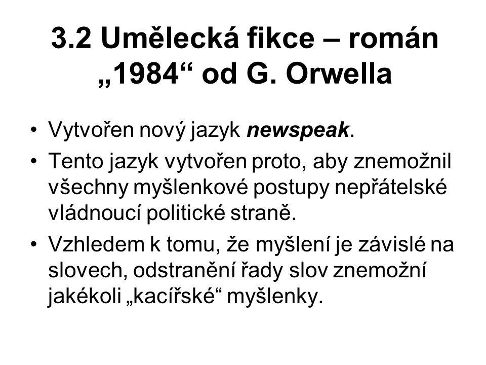 """3.2 Umělecká fikce – román """"1984 od G. Orwella"""