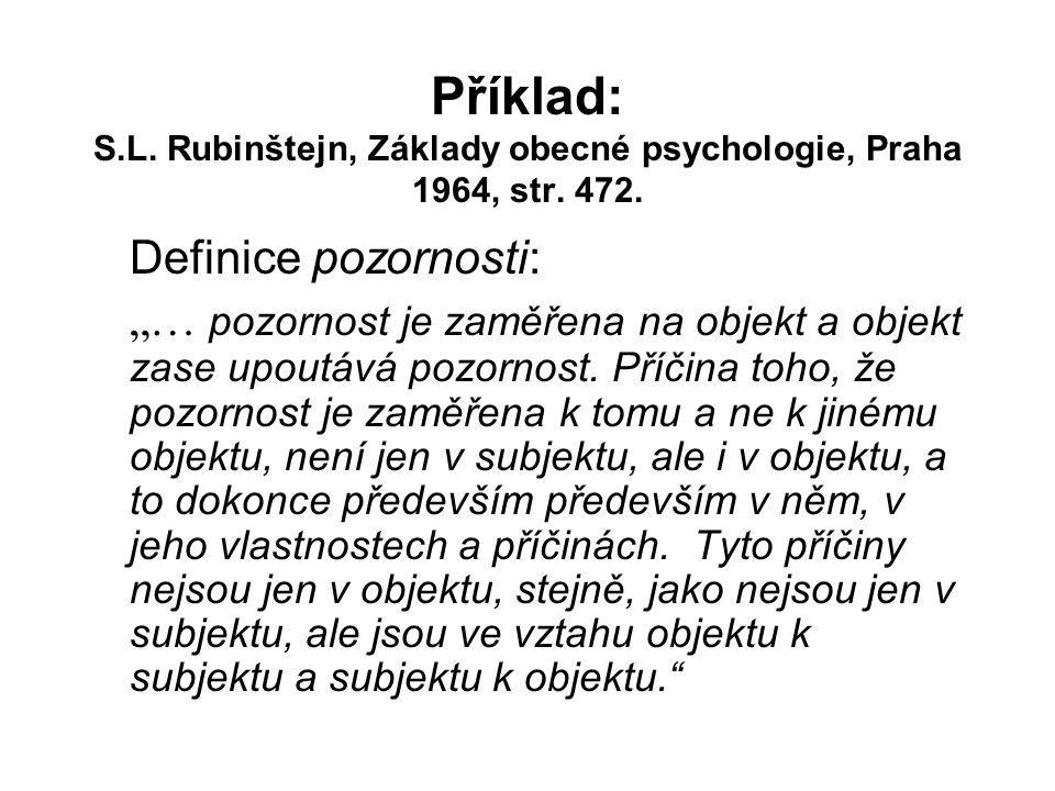 Příklad: S. L. Rubinštejn, Základy obecné psychologie, Praha 1964, str