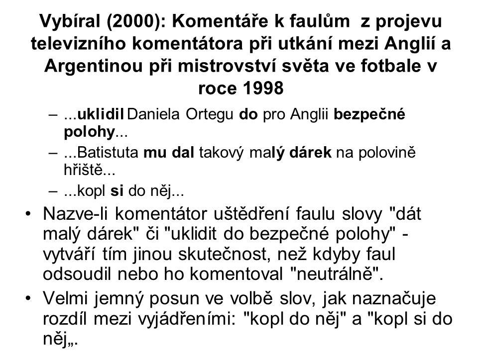 Vybíral (2000): Komentáře k faulům z projevu televizního komentátora při utkání mezi Anglií a Argentinou při mistrovství světa ve fotbale v roce 1998