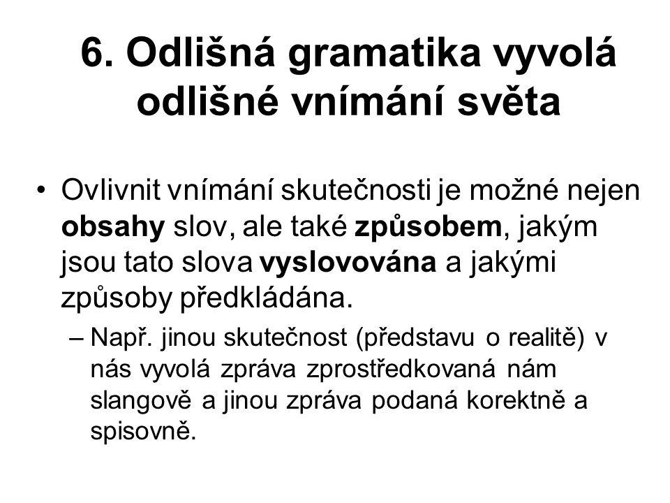 6. Odlišná gramatika vyvolá odlišné vnímání světa