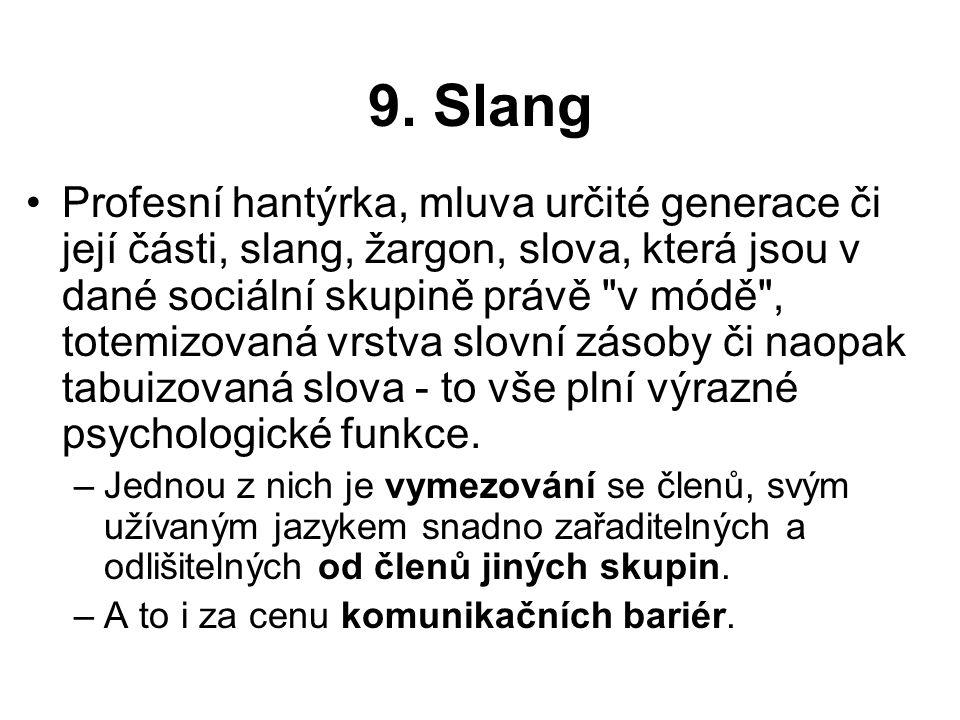 9. Slang