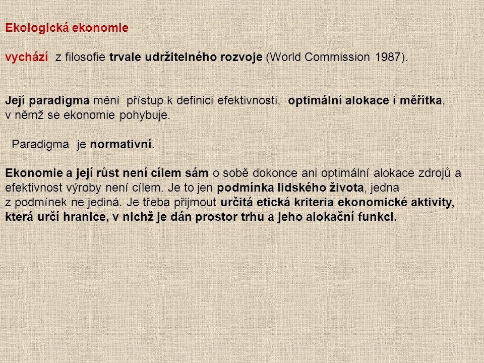 Ekologická ekonomie vychází z filosofie trvale udržitelného rozvoje (World Commission 1987).