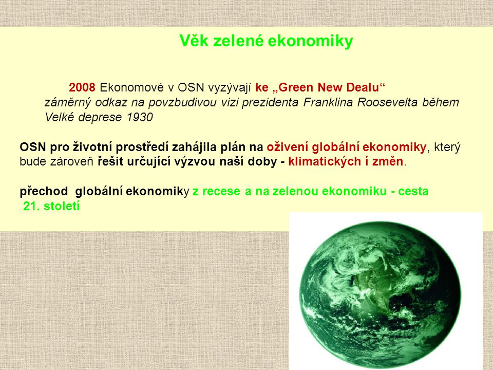 """Věk zelené ekonomiky 2008 Ekonomové v OSN vyzývají ke """"Green New Dealu"""