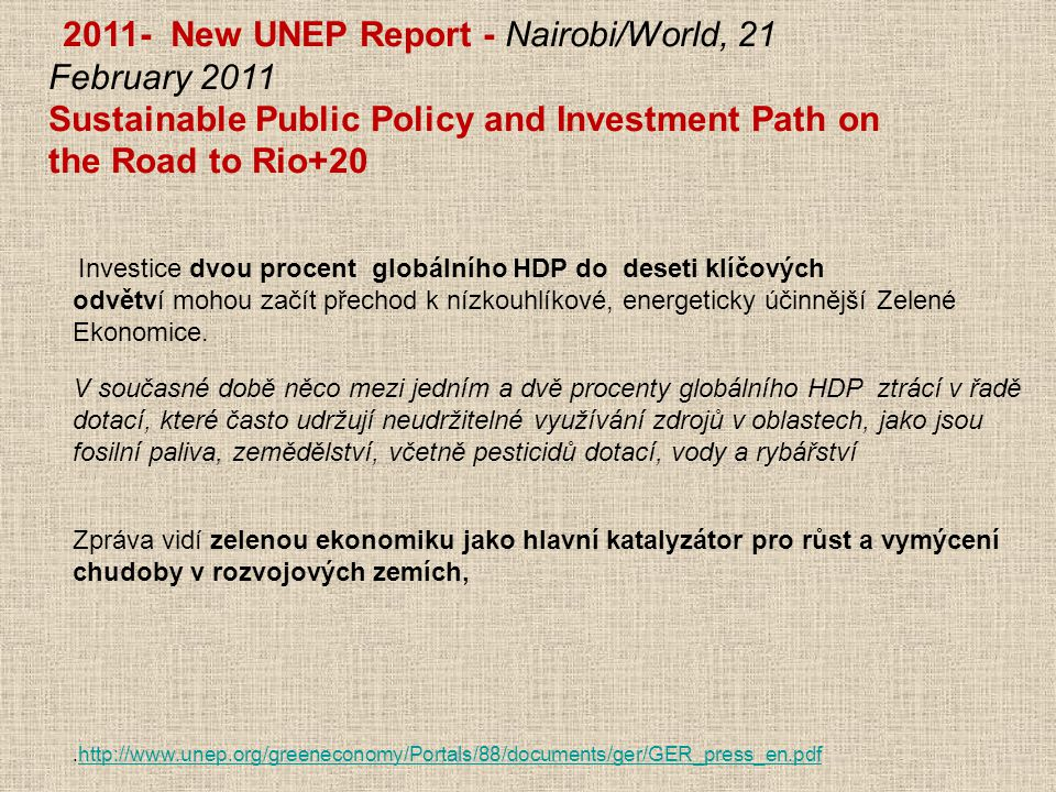 Sustainable Public Policy and Investment Path on the Road to Rio+20