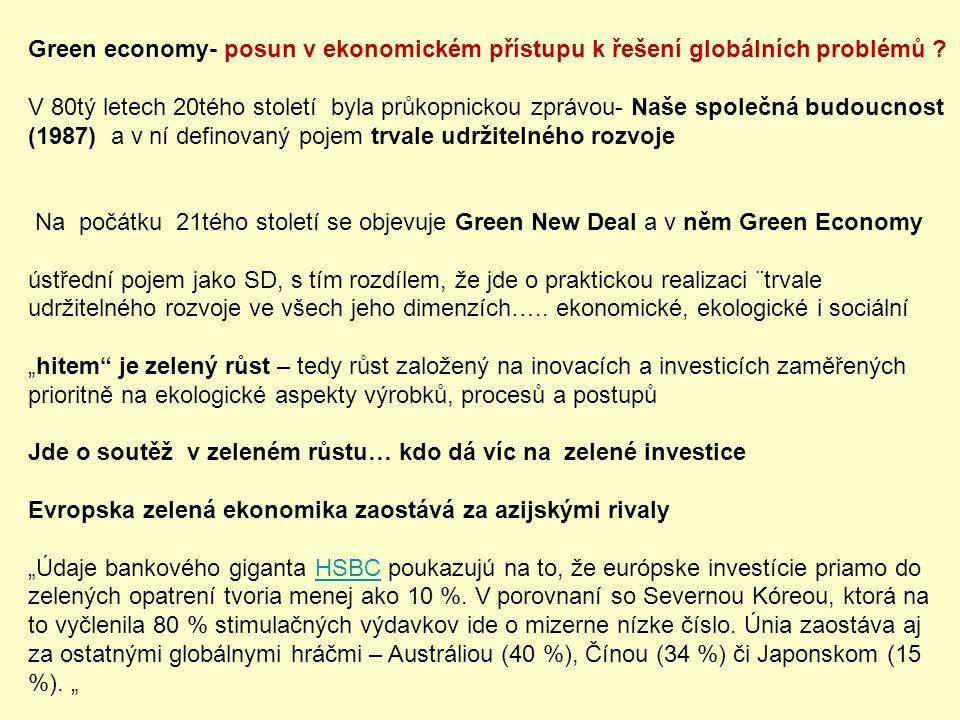 Green economy- posun v ekonomickém přístupu k řešení globálních problémů