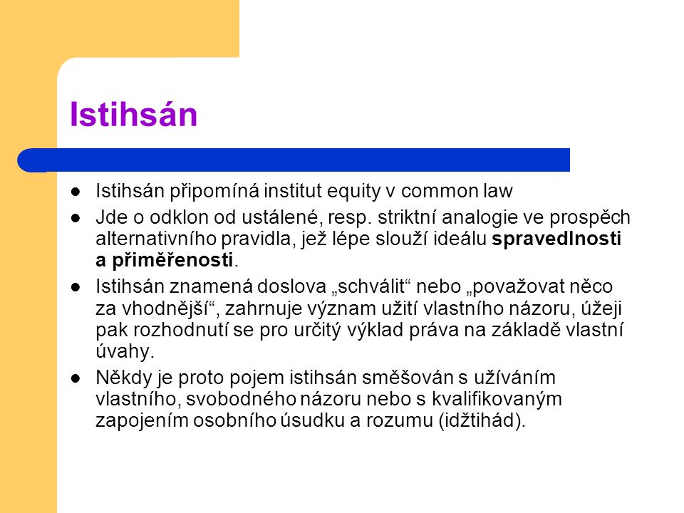 Istihsán Istihsán připomíná institut equity v common law