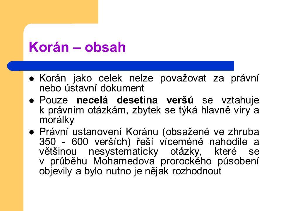 Korán – obsah Korán jako celek nelze považovat za právní nebo ústavní dokument.