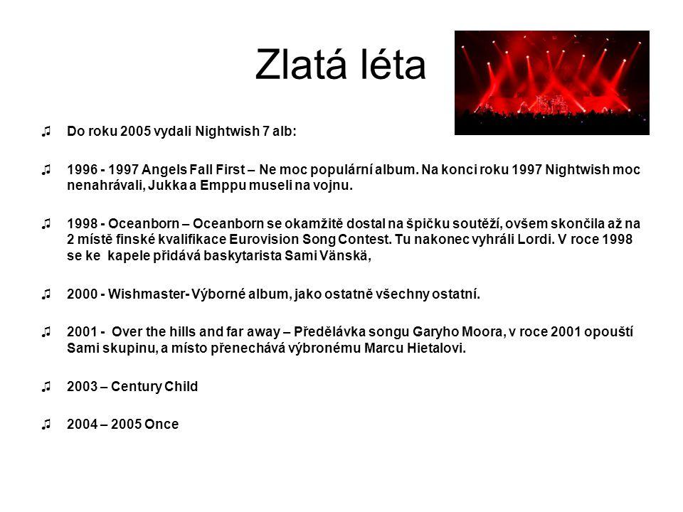 Zlatá léta Do roku 2005 vydali Nightwish 7 alb: